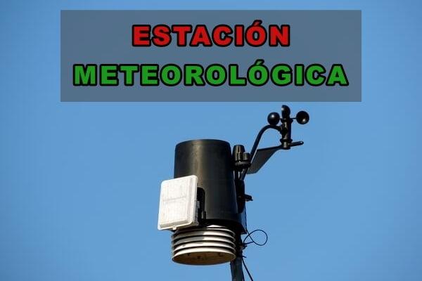 Qué es una Estación Meteorológica